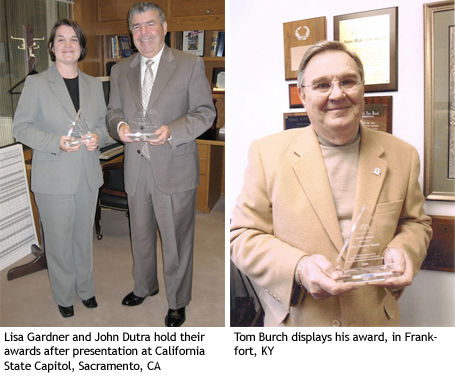 Lisa Gardner and John Dutra hold their awards after presentation at California State Capitol, Sacramento, CA. Tom Burch displays his award, in Frankfort, KY.